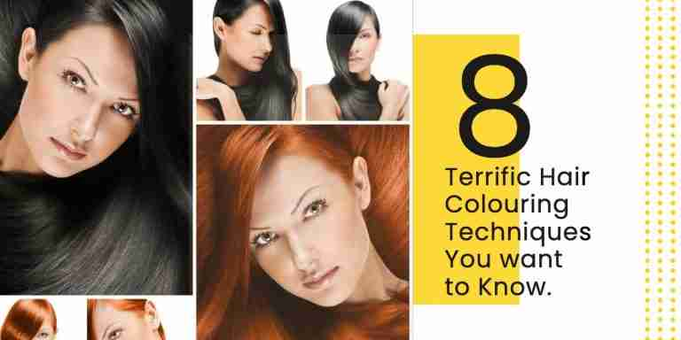 8 Terrific Hair Colouring Techniques You Want to Know.